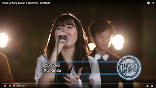 This is My Song Season 2 || LOVIVAL - KU RINDU
