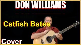 Watch Don Williams Catfish Bates video