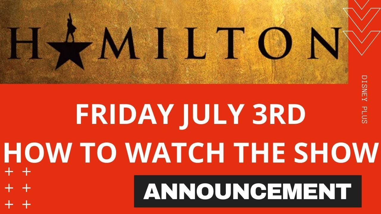 How to watch Hamilton for free on Disney Plus: You can't, and here's ...