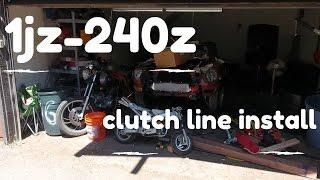 240z 1jz clutch hose install