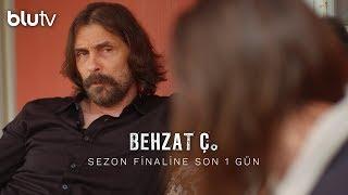 Behzat Ç. - Büyük Sezon Finali İçin Son 1 Gün