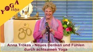 Neues Denken und Fühlen durch achtsamen Yoga- Anna Trökes - Businessyoga Kongress 2016