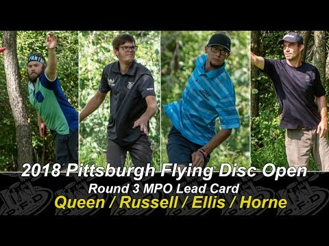 2018 Pittsburgh Flying Disc Open / Round 3 MPO Lead Card / Queen / Russell / Ellis / Horne