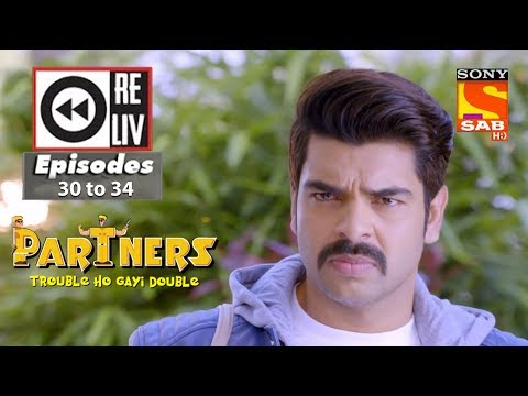 Weekly Reliv  – Partners Trouble Ho Gayi Double – 8th Jan  to 12th Jan 2018  – Episode 30 to 34