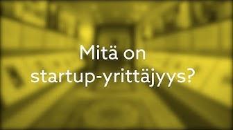 Mitä on startup-yrittäjyys?