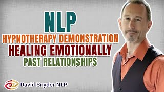 Hypnotherapy Demonstration - Healing Emotionally - Past Relationships