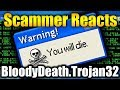Scammer Reacts To BloodyDeath.Trojan32.EXE | Tech Support Scammers EXPOSED!