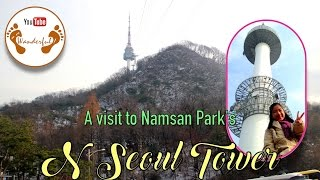 A visit to Namsan Park's N Seoul Tower | Namsan, Seoul | South Korea | We.Are.Wanderful