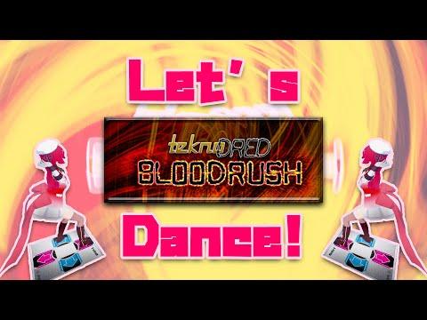Let's Bloodrush Dance!!!