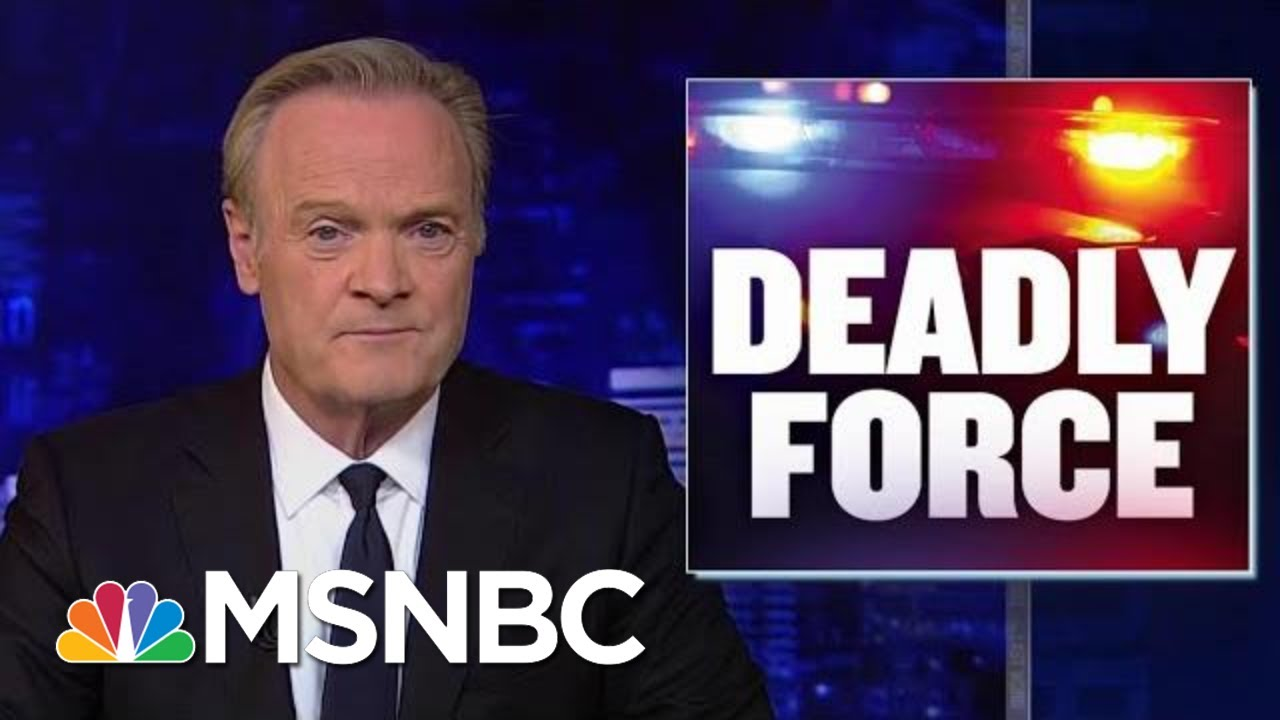 Police Use Of Deadly Force Changed By Video | The Last Word | MSNBC