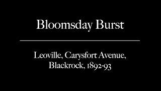 Bloomsday Burst: Leoville, Carysfort Avenue, 1892-1893