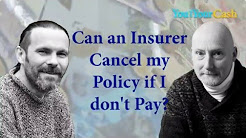 Car Insurance   Can an insurer cancel my policy if I dont pay
