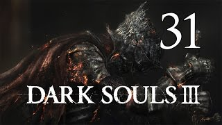 Dark Souls 3 - Let's Play Part 31: Anor Londo
