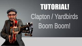 Tutorial chitarra blues: Boom Boom - Eric Clapton/Yardbirds