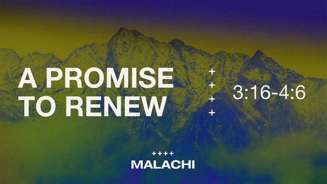 """A Promise to Renew"" (Malachi 3:16-4:6)"