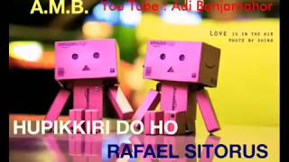 Lagu Batak Romantis Terbaru 2018 (Lirik) HUPIKKIRI DO HO - RAFAEL SITORUS