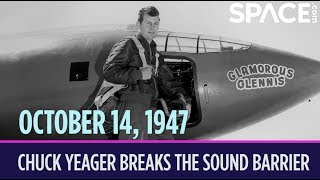 OTD in Space - Oct. 14: Chuck Yeager Breaks the Sound Barrier