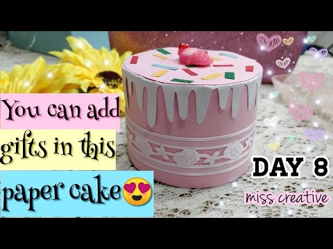 DIY paper cake gift box for valentines day/ how to make a paper cake/ DAY 8/MISS CREATIVE