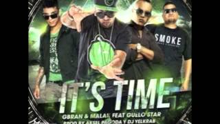 Gbran y Malak Ft. Guelo Star - It's Time (Prod. By Aksel)