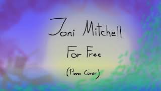 Joni Mitchell - For Free (Piano Cover)