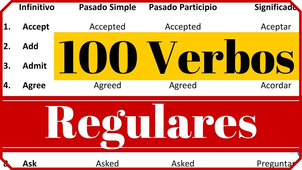 Los 100 Verbos Regulares Más Usados En Inglés Con Pronunciación Y