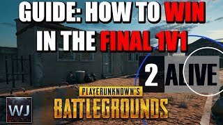 GUIDE: How to CONSISTENTLY WIN the final 1v1 in PLAYERUNKNOWN's BATTLEGROUNDS (PUBG)