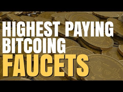 Highest Paying Bitcoin Faucets 2018