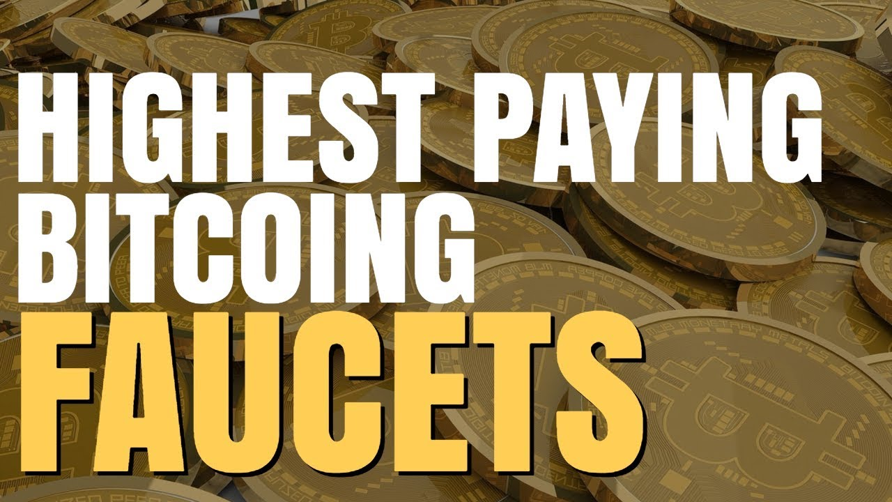 Highest Paying Bitcoin Faucets 2018 - YouTube