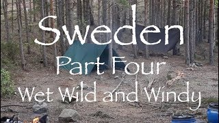 Sweden Part 4. St๐rmy Wild Weather and our Final Wild Camp.