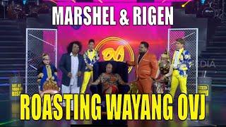 Berani-Beraninya! Marshel & Rigen ROASTING Wayang OVJ | OVJ KITE LAGI REUNIAN (28/11/20) Part 3