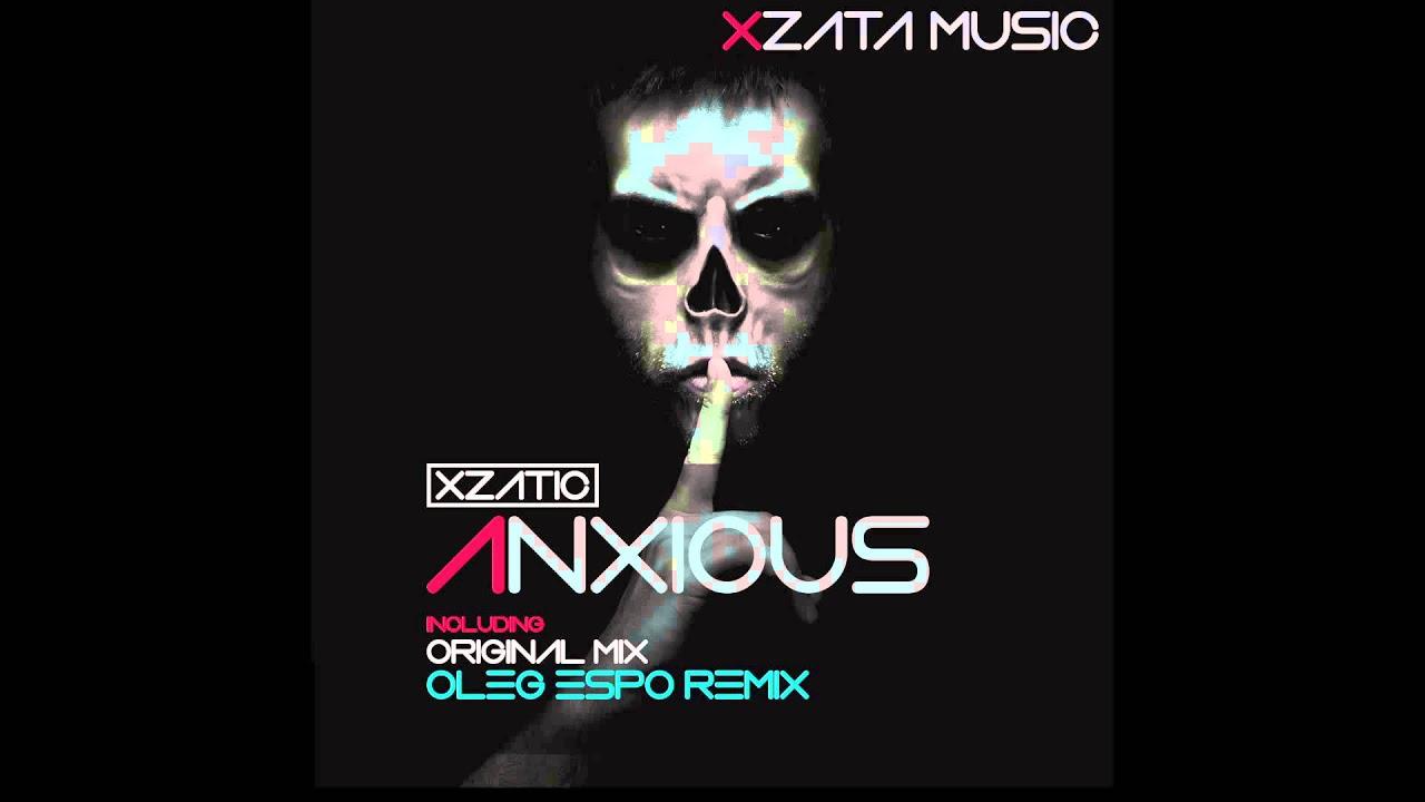 xzatic anxious oleg espo remix