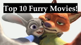 Top 10 Furry Movies!