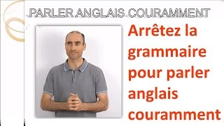 Arrêtez la grammaire pour parler anglais couramment ! (ex. : SOME et ANY)