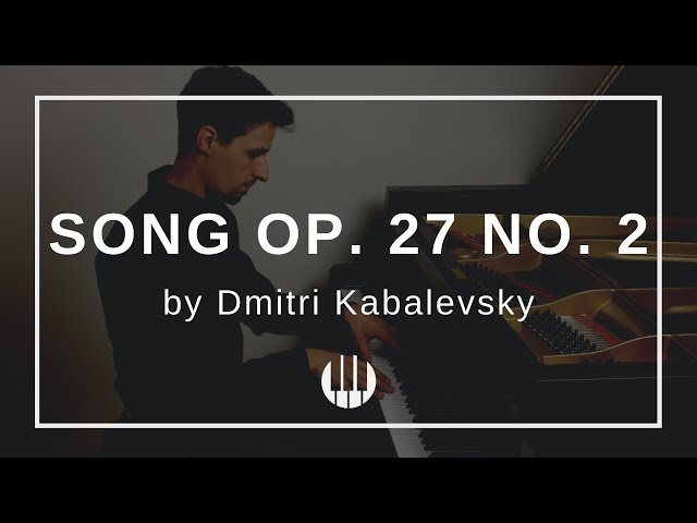 Song Op. 27 No. 2 by Dmitri Kabalevsky
