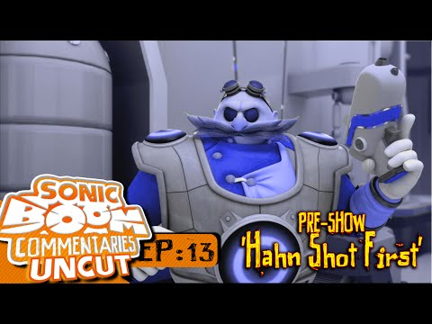 """Sonic Boom Commentaries Uncut: Ep 13 Pre-Show - """"Hahn Shot First"""""""