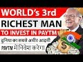World's 3rd Richest Man Warren Buffett to Invest in PayTM - Implications for India and PayTm