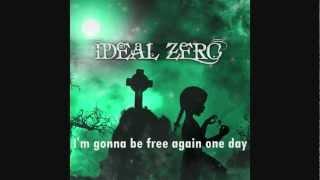 Ideal Zero - Free Again with Lyrics