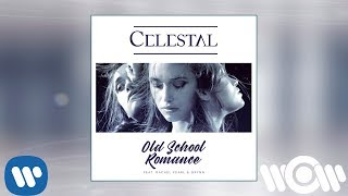 Celestal feat. Rachel Pearl & Grynn - Old School Romance (Remix) | Official Audio
