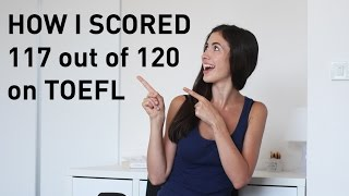 How to Score 117 out of 120 on TOEFL: Reading and Listening Tips