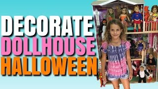 Decorating American Girl Dollhouse For Halloween