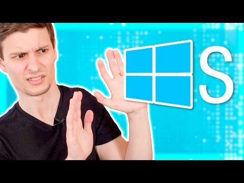 What Is Windows 10 S?  ( DON'T GET IT! )