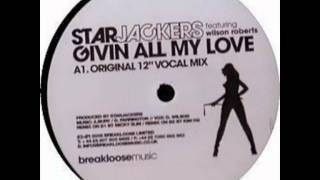 Starjackers - Givin All My Love (feat. Wilson Roberts) (2008)