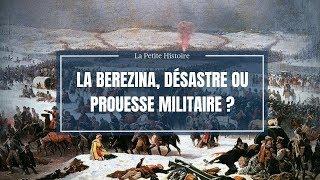 La petite histoire : La Bérézina, désastre ou prouesse militaire ?
