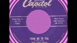 FROM ME TO YOU, The Five Keys, Capitol #3861  1957