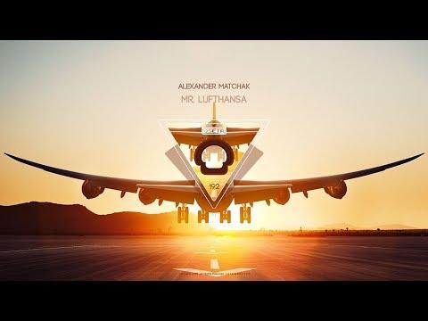 Deep House  Alexander Matchak - Mr Lufthansa Original Mix