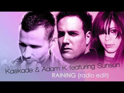 Raining dancelove edit preview Kaskade & Adam K feat Sunsun