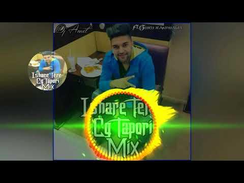 Ishare Tere Guru Randhawa Cg Tapori Mix By Amit Kumbhkar