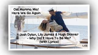 Mamma Mia! Here We Go Again - Why Did It Have To Be Me? (Lyrics Video)