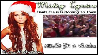 Miley Cyrus- Santa Claus Is Coming To Town(magyar)