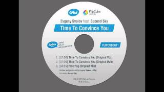 Evgeny Svalov (4Mal) feat. Second Sky — Time To Convince You [FlipCube Records, FLIPCUBE011]